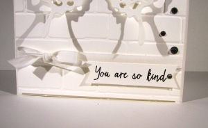 You Are So Kind